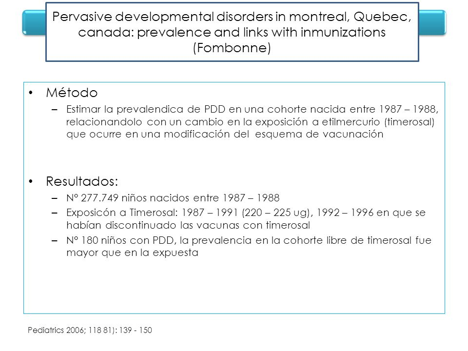 Pervasive developmental disorders in montreal, Quebec, canada: prevalence and links with inmunizations