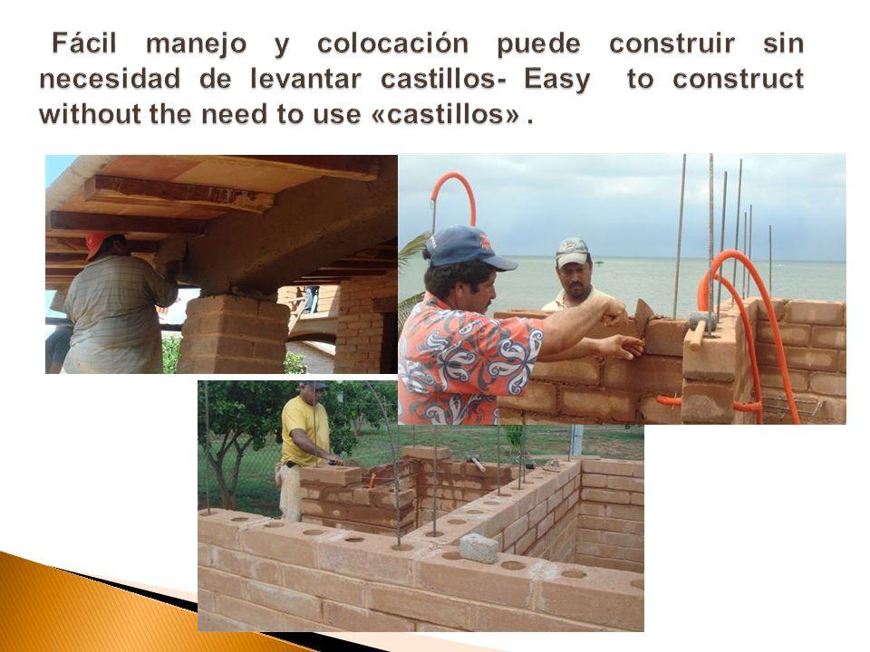 Fácil manejo y colocación puede construir sin necesidad de levantar castillos- Easy to construct without the need to use «castillos» .