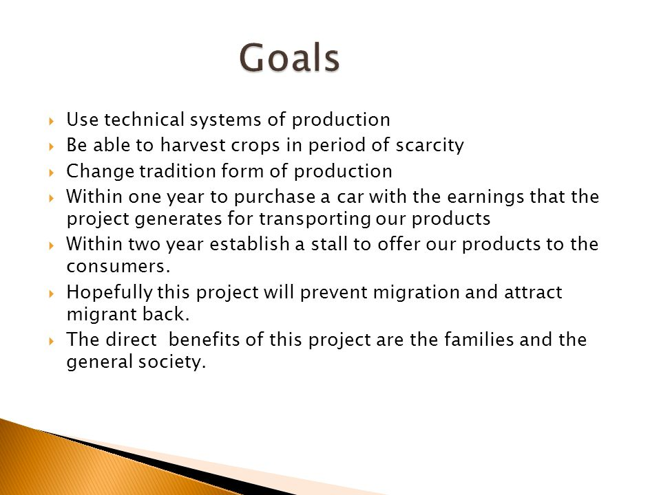 Goals Use technical systems of production