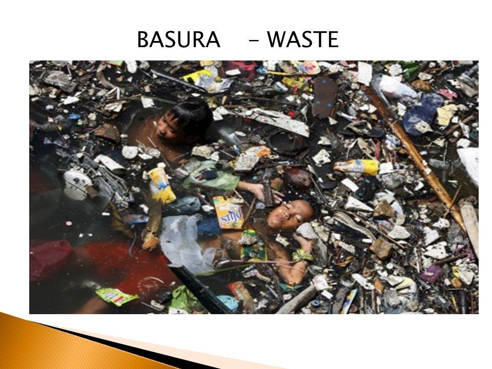 BASURA - WASTE
