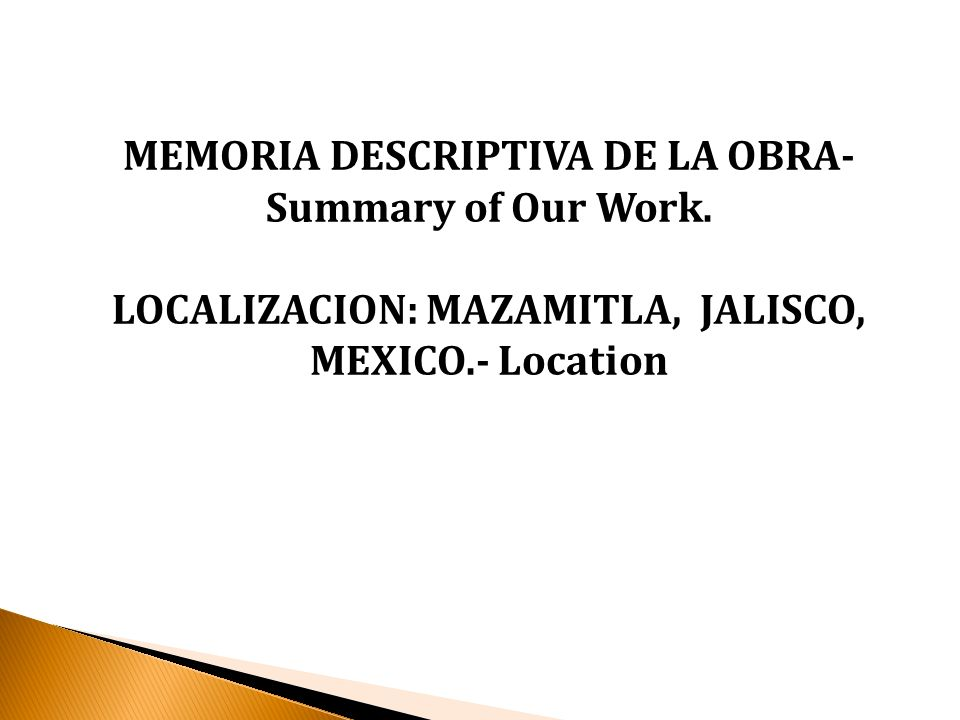 MEMORIA DESCRIPTIVA DE LA OBRA-Summary of Our Work.