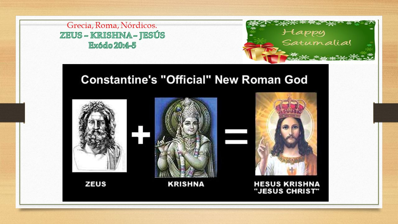 Grecia, Roma, Nórdicos. ZEUS – KRISHNA – JESÚS Exódo 20:4-5
