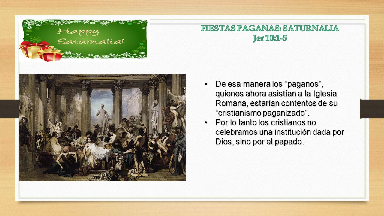 FIESTAS PAGANAS: SATURNALIA