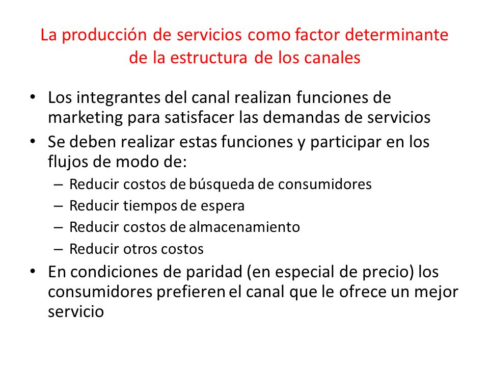 La producción de servicios como factor determinante de la estructura de los canales