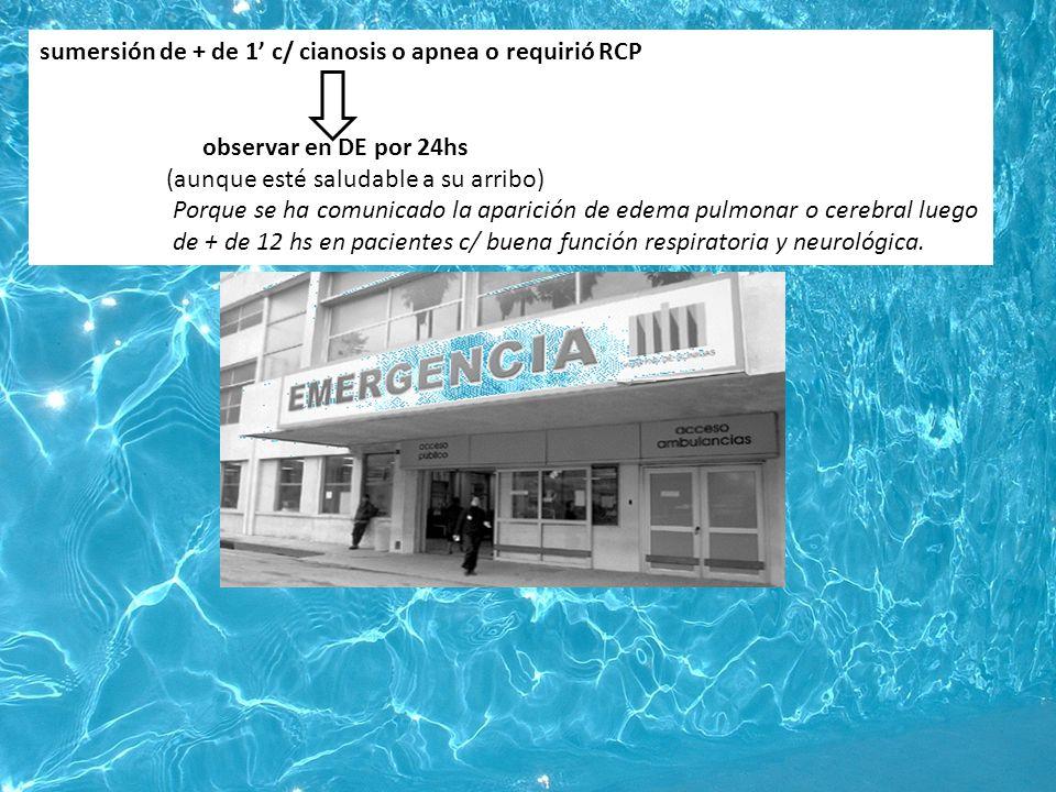sumersión de + de 1' c/ cianosis o apnea o requirió RCP
