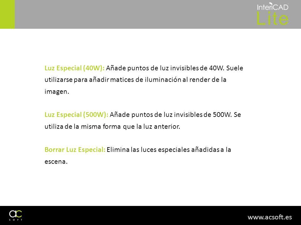 Luz Especial (40W): Añade puntos de luz invisibles de 40W