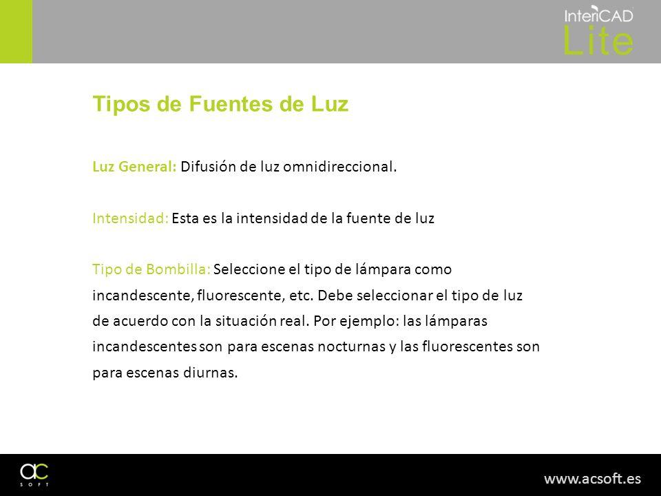 Tipos de Fuentes de Luz Luz General: Difusión de luz omnidireccional.