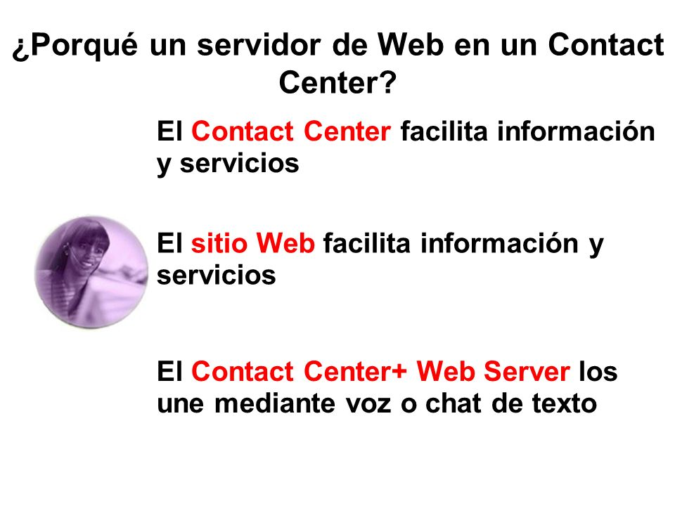 ¿Porqué un servidor de Web en un Contact Center
