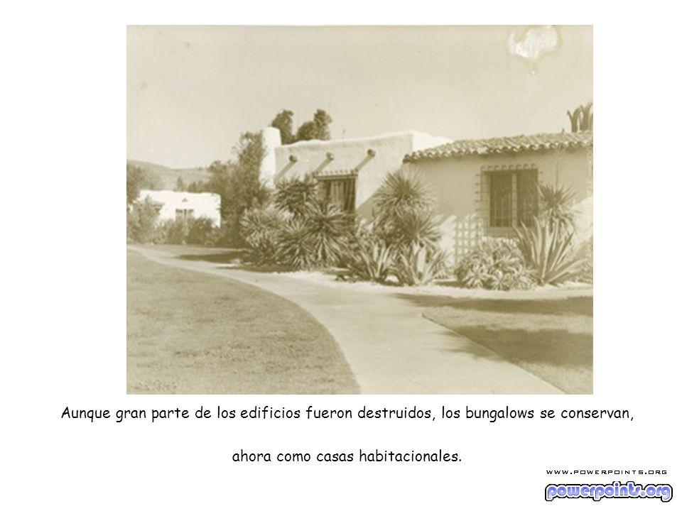 Aunque gran parte de los edificios fueron destruidos, los bungalows se conservan, ahora como casas habitacionales.