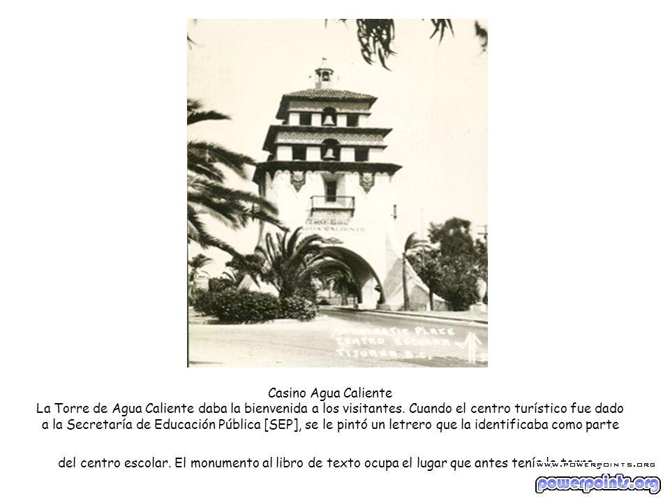 Casino Agua Caliente La Torre de Agua Caliente daba la bienvenida a los visitantes.