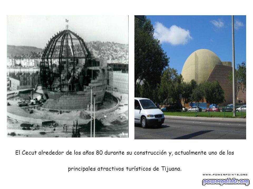 El Cecut alrededor de los años 80 durante su construcción y, actualmente uno de los principales atractivos turísticos de Tijuana.