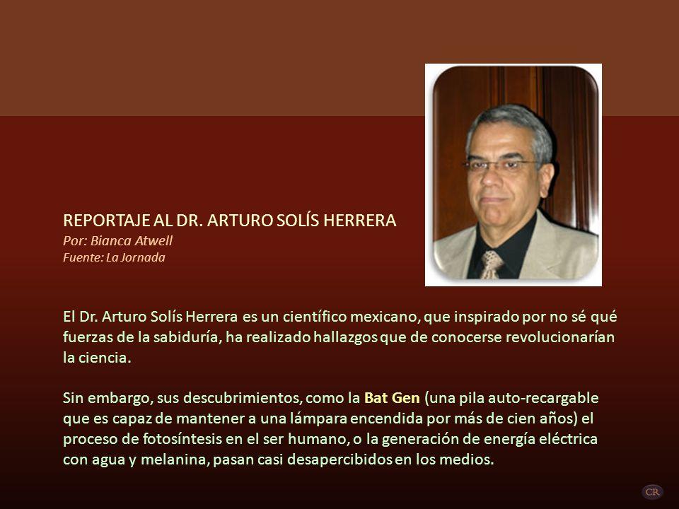 REPORTAJE AL DR. ARTURO SOLÍS HERRERA