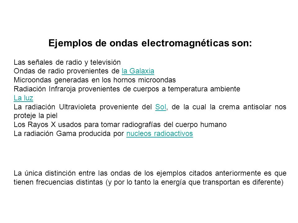 Ejemplos de ondas electromagnéticas son: