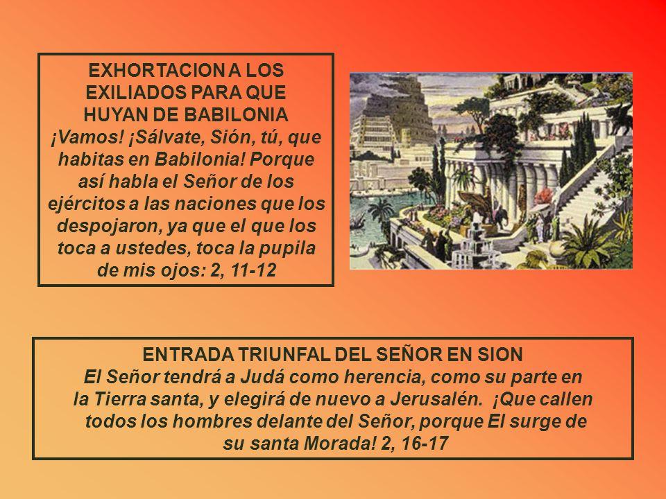 EXHORTACION A LOS EXILIADOS PARA QUE HUYAN DE BABILONIA
