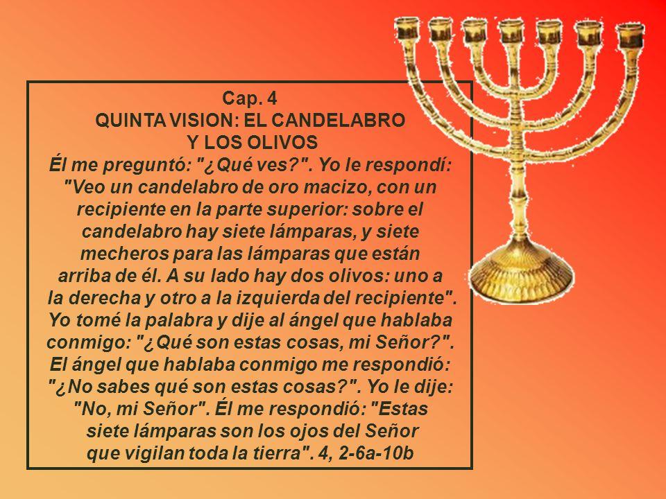 QUINTA VISION: EL CANDELABRO Y LOS OLIVOS