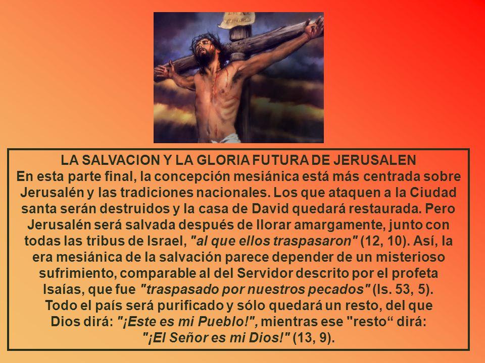 Isaías, que fue traspasado por nuestros pecados (Is. 53, 5).