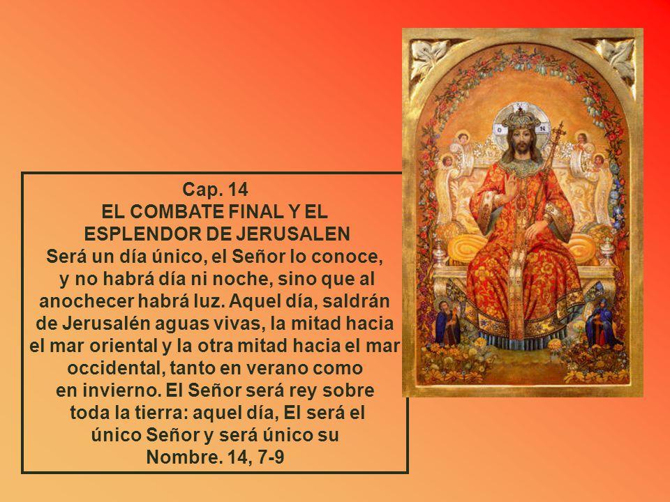 ESPLENDOR DE JERUSALEN Será un día único, el Señor lo conoce,