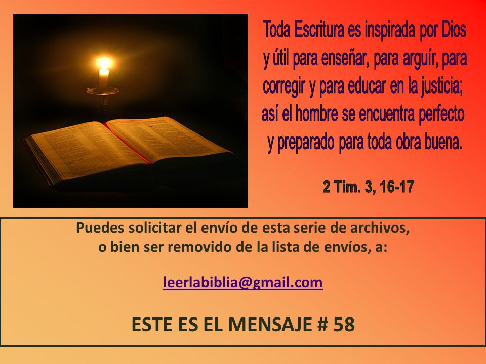 ESTE ES EL MENSAJE # 58 2 Tim. 3, 16-17