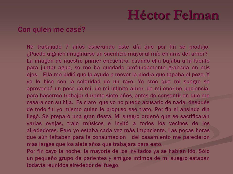 Héctor Felman Con quien me casé