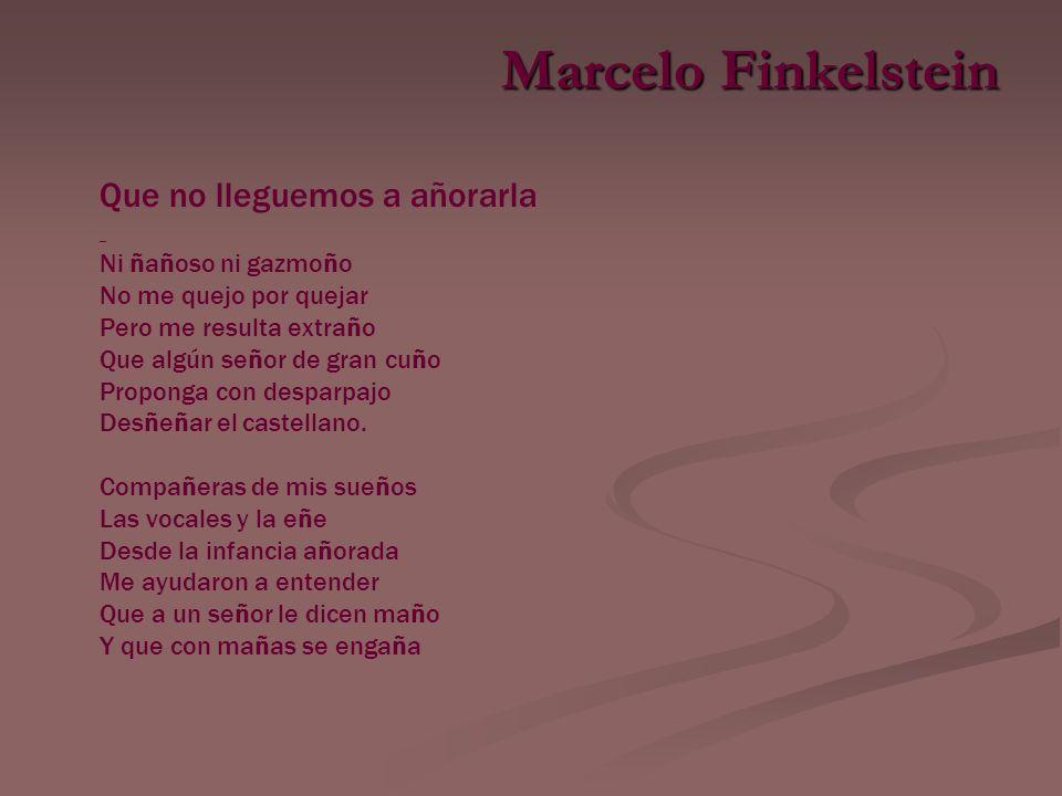 Marcelo Finkelstein Que no lleguemos a añorarla Ni ñañoso ni gazmoño