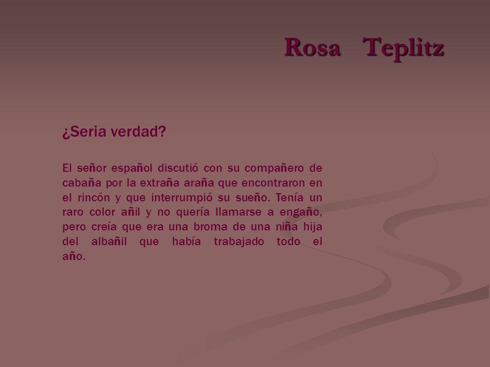 Rosa Teplitz ¿Seria verdad