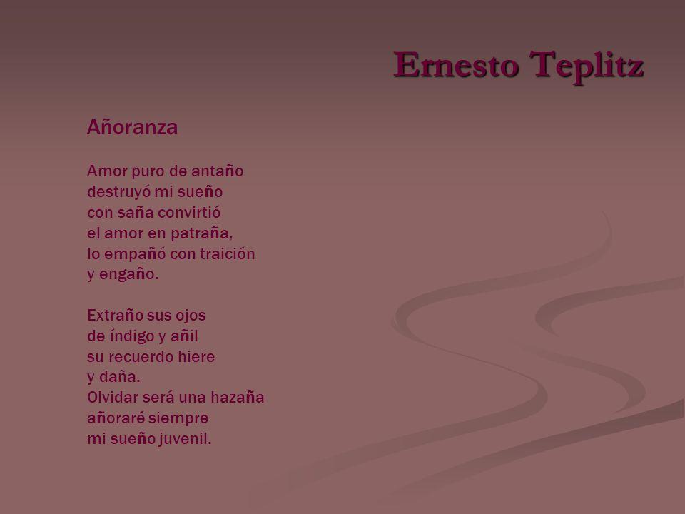 Ernesto Teplitz Añoranza Amor puro de antaño destruyó mi sueño