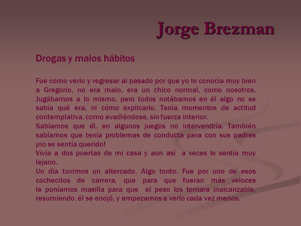 Jorge Brezman Drogas y malos hábitos
