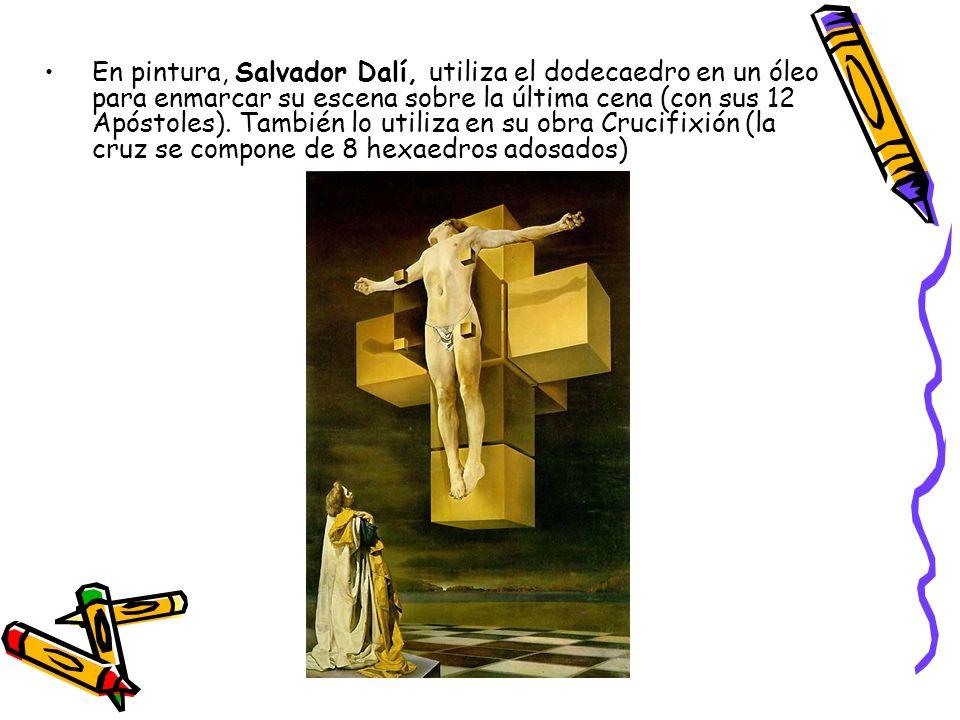 En pintura, Salvador Dalí, utiliza el dodecaedro en un óleo para enmarcar su escena sobre la última cena (con sus 12 Apóstoles).