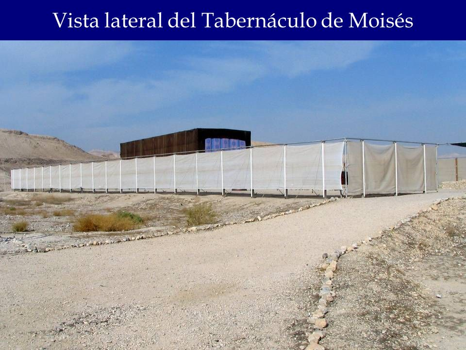 Vista lateral del Tabernáculo de Moisés