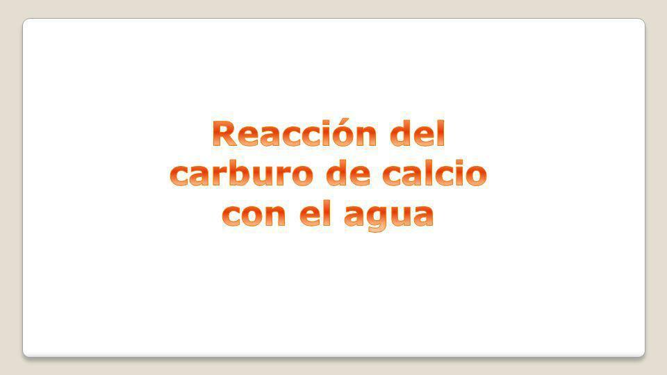 Reacción del carburo de calcio con el agua