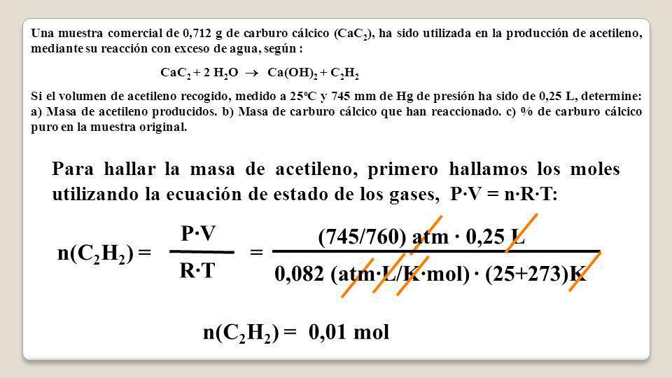 P·V (745/760) atm · 0,25 L n(C2H2) = = R·T