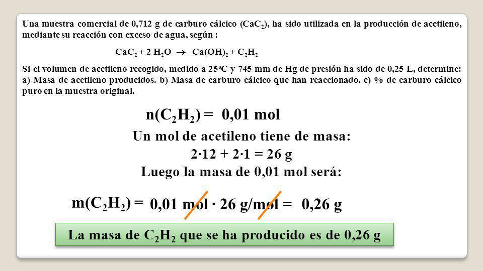 n(C2H2) = 0,01 mol m(C2H2) = 0,01 mol · 26 g/mol = 0,26 g