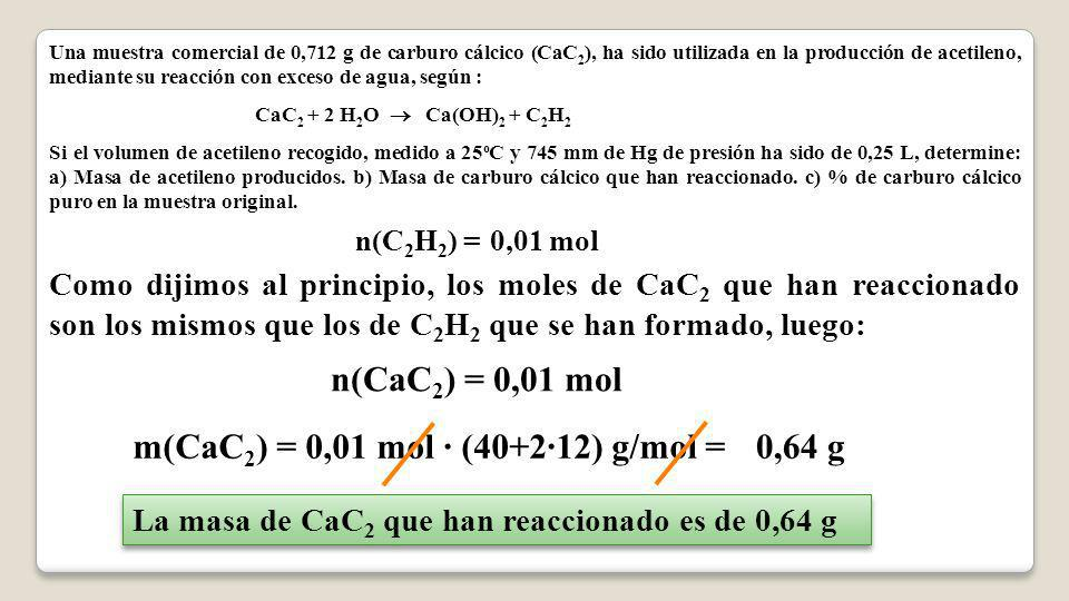m(CaC2) = 0,01 mol · (40+2·12) g/mol = 0,64 g