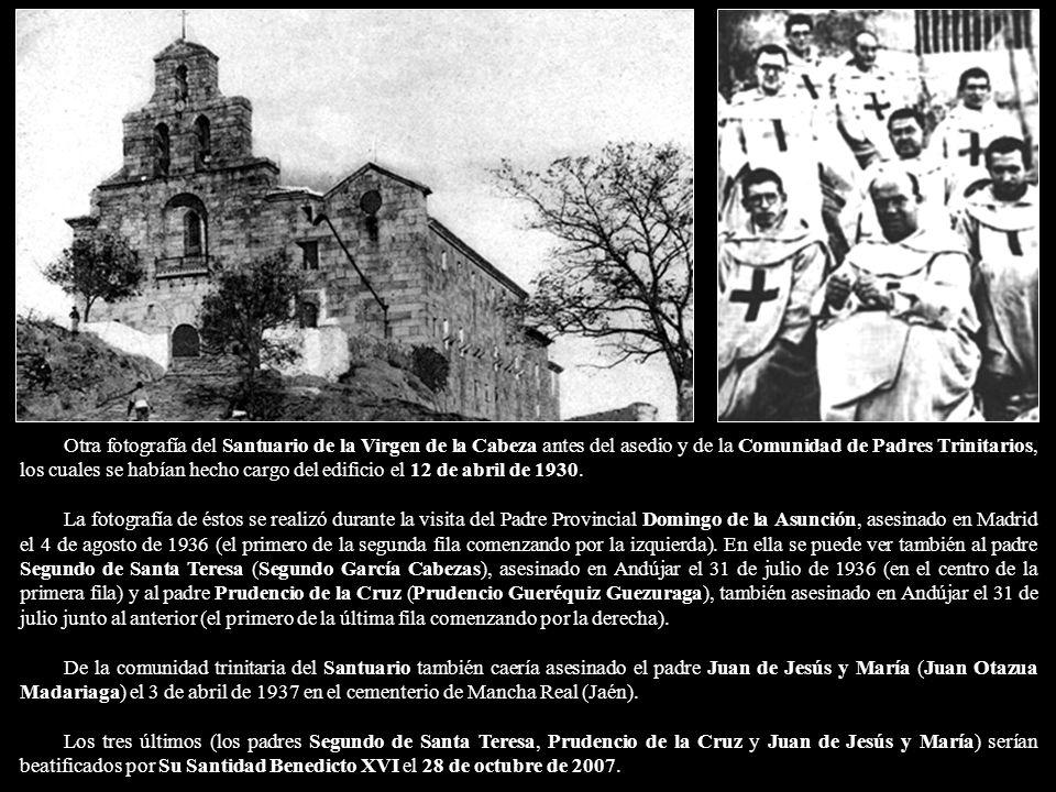 Otra fotografía del Santuario de la Virgen de la Cabeza antes del asedio y de la Comunidad de Padres Trinitarios, los cuales se habían hecho cargo del edificio el 12 de abril de 1930.