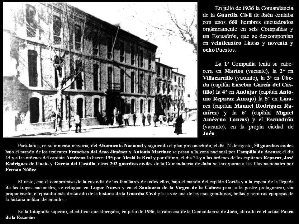 En julio de 1936 la Comandancia de la Guardia Civil de Jaén contaba con unos 660 hombres encuadrados orgánicamente en seis Compañías y un Escuadrón, que se descomponían en veinticuatro Líneas y noventa y ocho Puestos.