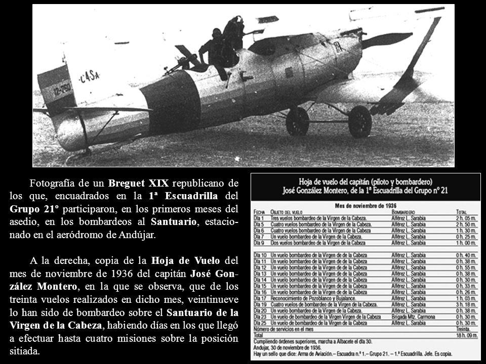 Fotografía de un Breguet XIX republicano de los que, encuadrados en la 1ª Escuadrilla del Grupo 21º participaron, en los primeros meses del asedio, en los bombardeos al Santuario, estacio-nado en el aeródromo de Andújar.