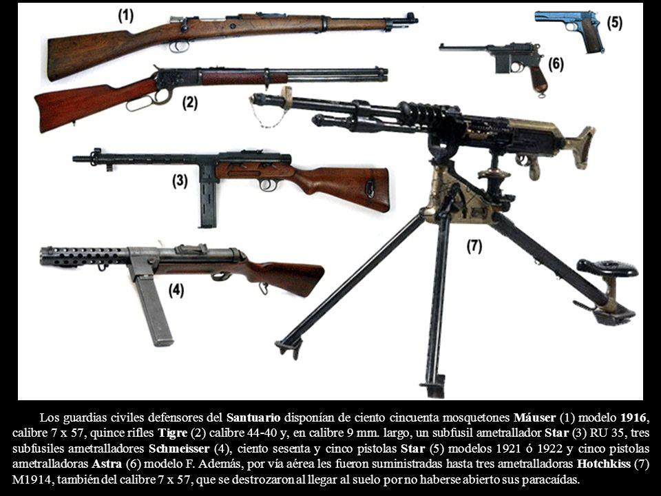 Los guardias civiles defensores del Santuario disponían de ciento cincuenta mosquetones Máuser (1) modelo 1916, calibre 7 x 57, quince rifles Tigre (2) calibre 44-40 y, en calibre 9 mm.