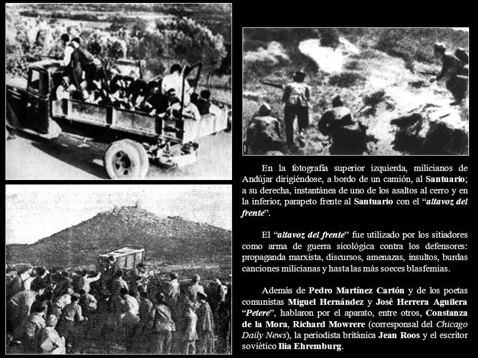 En la fotografía superior izquierda, milicianos de Andújar dirigiéndose, a bordo de un camión, al Santuario; a su derecha, instantánea de uno de los asaltos al cerro y en la inferior, parapeto frente al Santuario con el altavoz del frente .