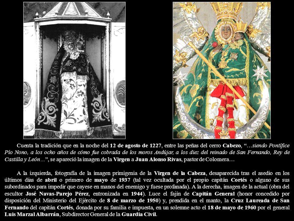 Cuenta la tradición que en la noche del 12 de agosto de 1227, entre las peñas del cerro Cabezo, …siendo Pontífice Pío Nono, a los ocho años de cómo fue cobrada de los moros Andújar, a los diez del reinado de San Fernando, Rey de Castilla y León… , se apareció la imagen de la Virgen a Juan Alonso Rivas, pastor de Colomera…