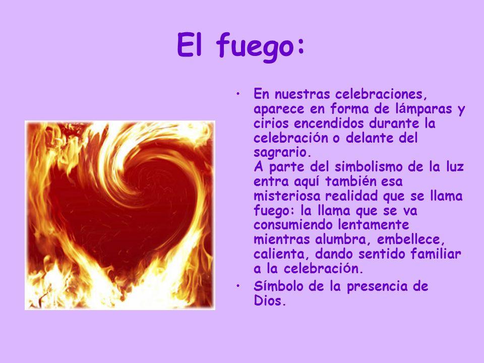 El fuego: