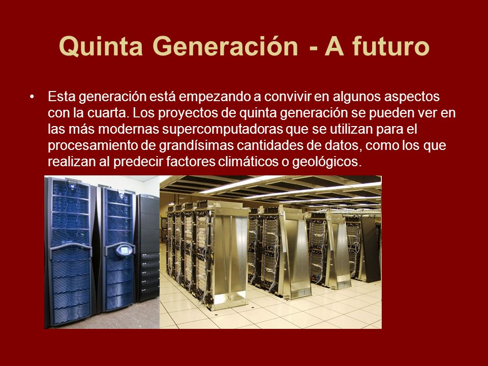 Quinta Generación - A futuro