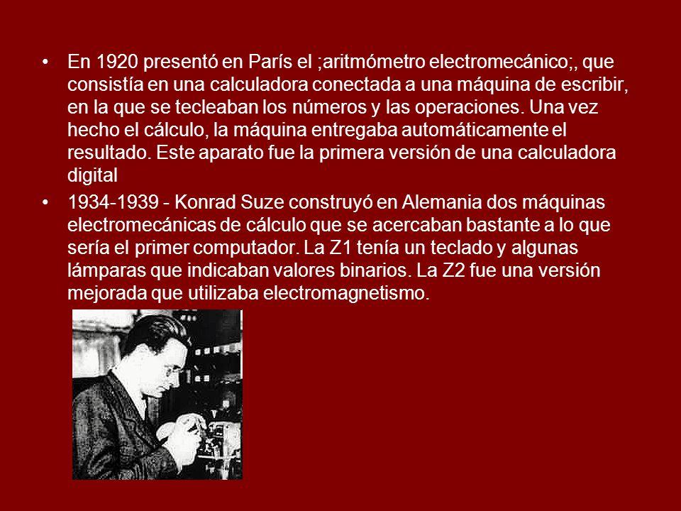 En 1920 presentó en París el ;aritmómetro electromecánico;, que consistía en una calculadora conectada a una máquina de escribir, en la que se tecleaban los números y las operaciones. Una vez hecho el cálculo, la máquina entregaba automáticamente el resultado. Este aparato fue la primera versión de una calculadora digital