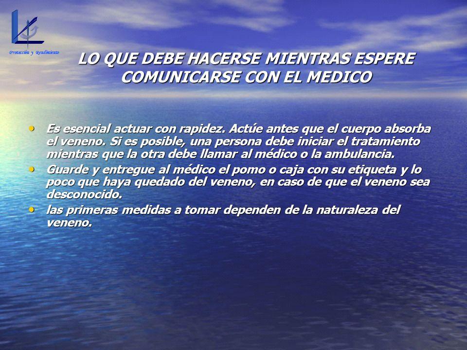 LO QUE DEBE HACERSE MIENTRAS ESPERE COMUNICARSE CON EL MEDICO