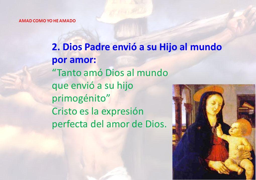2. Dios Padre envió a su Hijo al mundo por amor: