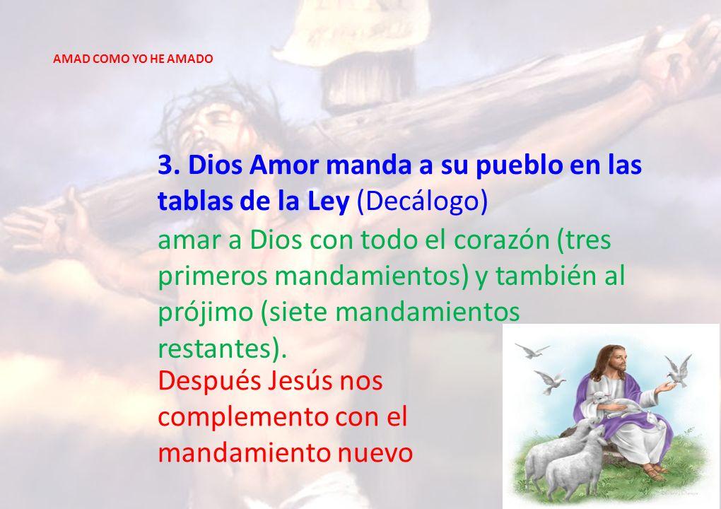 3. Dios Amor manda a su pueblo en las tablas de la Ley (Decálogo)