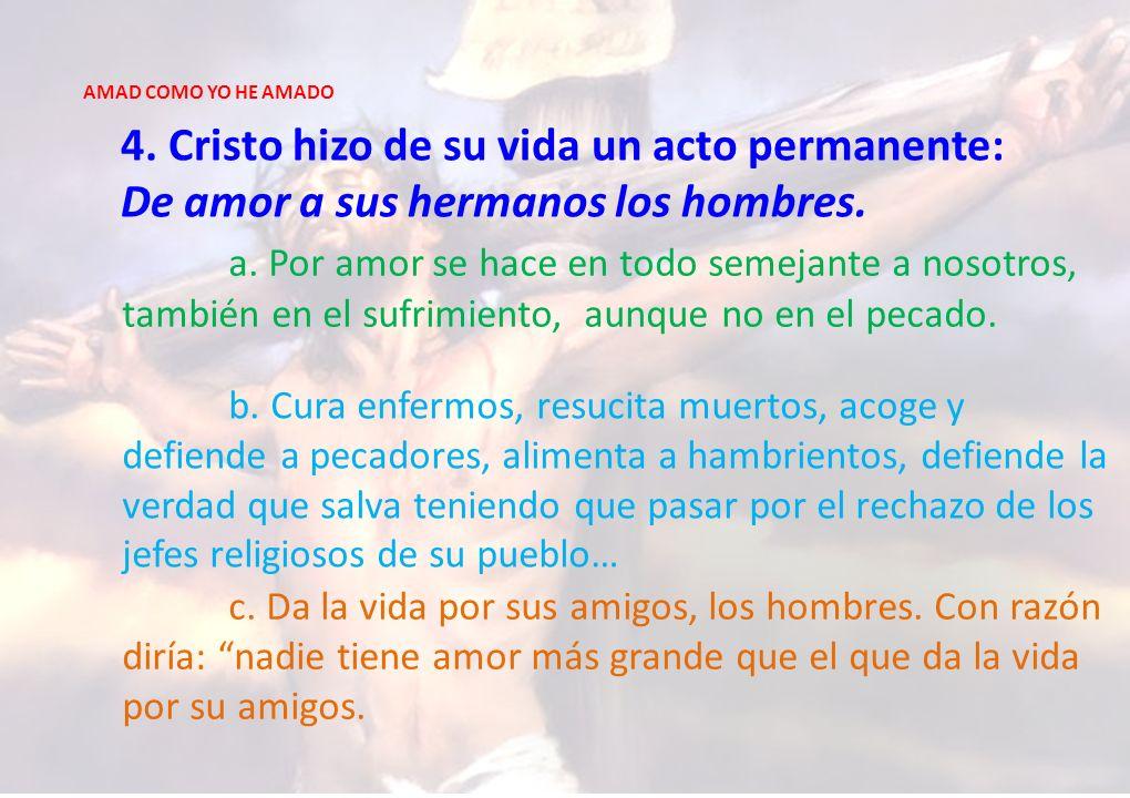 4. Cristo hizo de su vida un acto permanente: