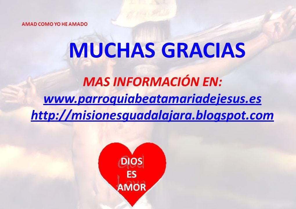 MUCHAS GRACIAS MAS INFORMACIÓN EN: www.parroquiabeatamariadejesus.es