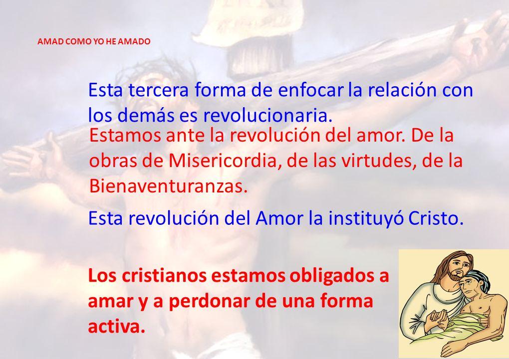 Esta revolución del Amor la instituyó Cristo.
