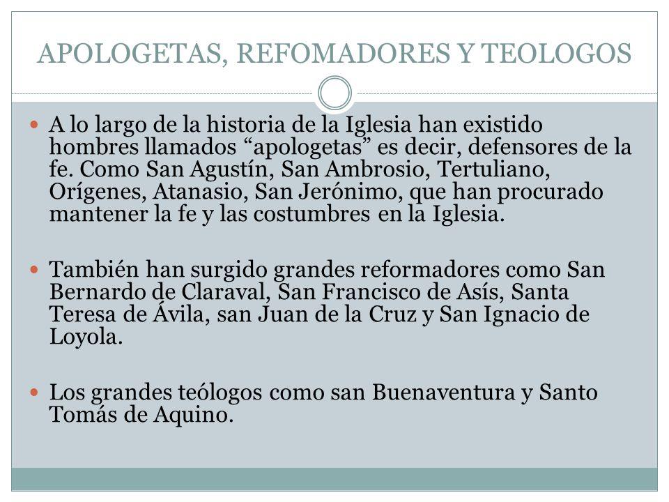 APOLOGETAS, REFOMADORES Y TEOLOGOS