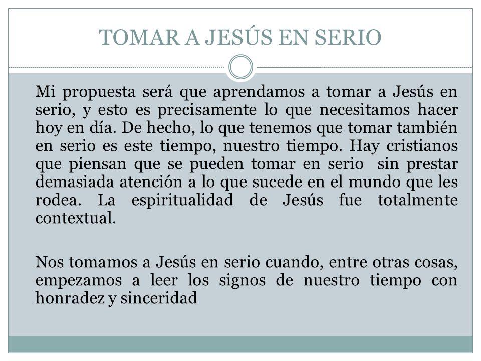 TOMAR A JESÚS EN SERIO